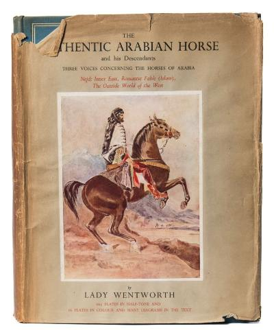 Sale BK19; Lot: 0506: WENTWORTH, Lady - The Authentic Arabian Horse and his Descendants illustrated, original cloth in d/w, 4to, George Allen & Unwin, first ed, 1945.